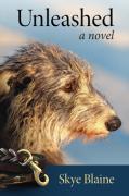 Unleashed, a novel by Skye Blaine
