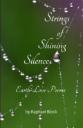 Strings of Shining Silence: Earth-Love Poems by Raphael Block