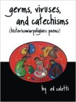 germs, viruses and catechisms, by ed coletti-