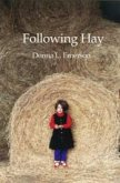 Following Hay. Donna Emerson.
