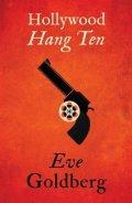 Hollywood Hang Ten by Eve Goldberg