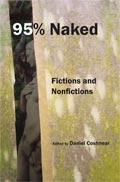 95% Naked: Fictions and Nonfictions, edited by Dan Coshnear