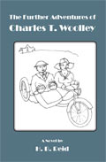 The Further Adventures of Charles T. Woolley. A novel by HB Reid
