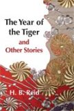 The Year of the Tiger and Other Stories, H.B. Reid