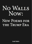 No Walls Now: New Poems for the Trump Era
