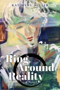 Ring Around Reality: A Novel