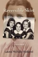 Reversible Skirt: Memoir by Laura McHale Holland (photo of 3 girls superimposed over mother's photo)