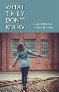 What They Don't Know: Selected Fiction