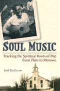 Soul Music: Tracking the Spiritual Roots of Pop from Plato to Motown. Joel Rudinow