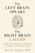 The Left Brain Speaks The Right Brain Laughs. Ransom Stephens