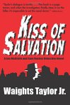 Kiss of Salvation. Waights Taylor Jr.
