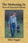 The Motioning In: New and Selected Poems. Mike Tuggle