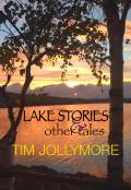 Lake Stories by Tim Jollymore