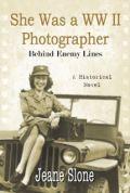 She was a WW II Photographer by Jeane Slone