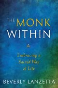 The Monk Within by Beverly Lanzetta