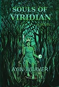 Souls of Viridian by Ayin Weaver
