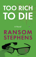 Too Rich to Die by Ransom Stephens