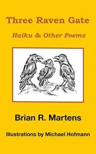 Three Raven Gate, Brian R. Martens