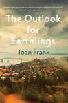 The Outlook for Earthlings. Joan Frank