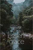 Insistent Grace by Elizabeth Herron