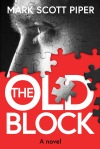 The Old Block by Mark Scott Piper